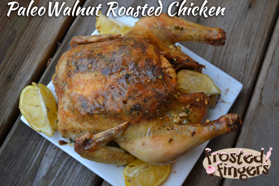 Paleo Walnut Roasted Chicken