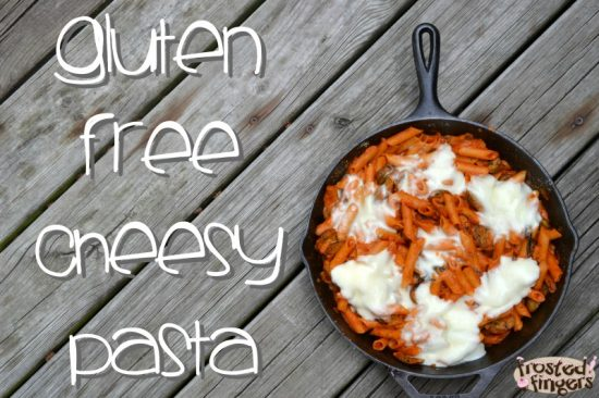 Gluten Free Cheesy Pasta with Chicken Sausage and Fresh Mozzarella Cheese