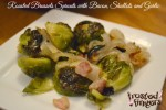 Roasted Brussels Sprouts with Bacon, Shallots, and Garlic Gluten Free Recipe