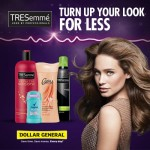 Turn Up Your Look for less with Tresemmé® and Dollar General