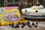 Chocolate Cake with Dark Chocolate Cherry DelightFulls