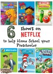 6 Shows on Netflix to help Home School your Preschooler