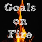 February Goals #LifeonFire #GoalsOnFire
