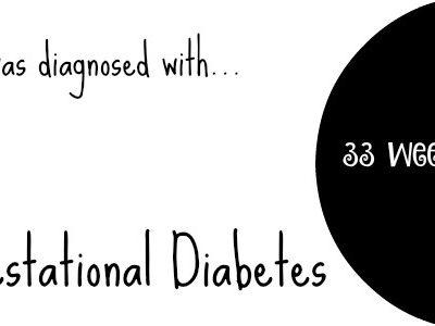 33 Weeks Pregnant with Gestational Diabetes