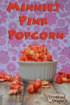 Minnie's Pink Popcorn Recipe